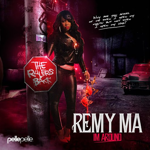 Remy Ma альбом Im Around