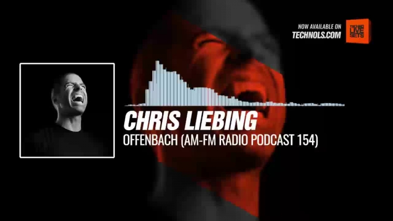 Techno music with @ChrisLiebing live at Offenbach (AM-FM Radio Podcast 154)