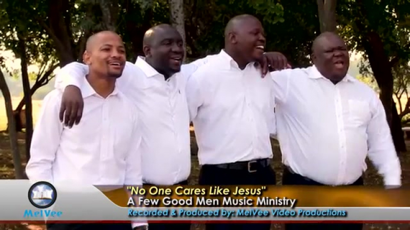 No One Cares Like Jesus __ A Few Good Men Music Ministry