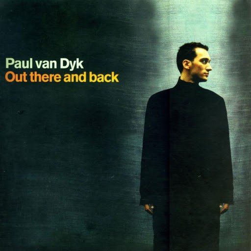 Paul Van Dyk альбом Out There and Back