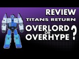 Titans Return Overlord Review Transformers Generations Leader