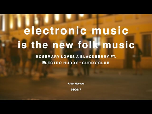 Rosemary loves a blackberry — electronic music is the new folk music