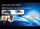 L'Interview de Ghis – Retrouver sa souveraineté