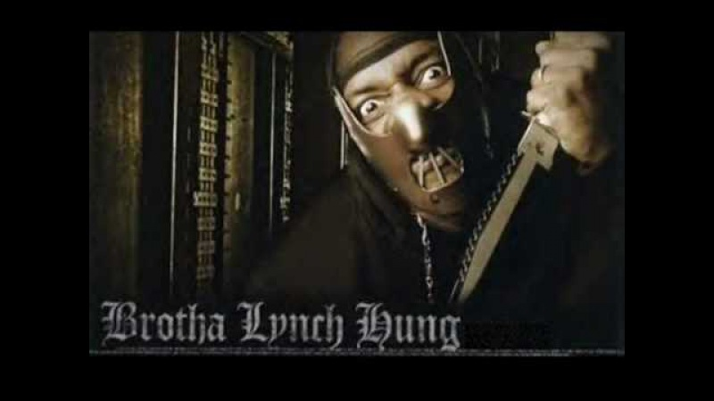 Brotha Lynch Hung - She Thinks Im A Psycho