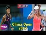 Shuai Zhang vs Yulia Putintseva Highlights China Open 2017