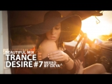 Trance Desire #7 _ Best of Vocal, Melodic, Balearic Trance _ Mixed by Oxya
