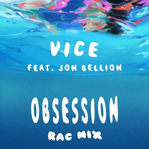 Vice альбом Obsession (feat. Jon Bellion) [RAC Mix]