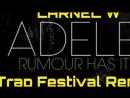 Adele - Rumour Has It (LARNEL W Trap Festival Remix)