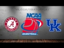 Alabama Crimson Tide vs Kentucky Wildcats | 10.03.2018 | SEC Championship | Semifinal | NCAAM 2017-2018