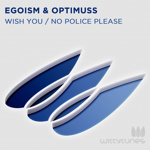 Egoism альбом Wish You / No Police Please