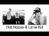 Hot Noizes feat Lime Kid  Залишись (Radio Edit)