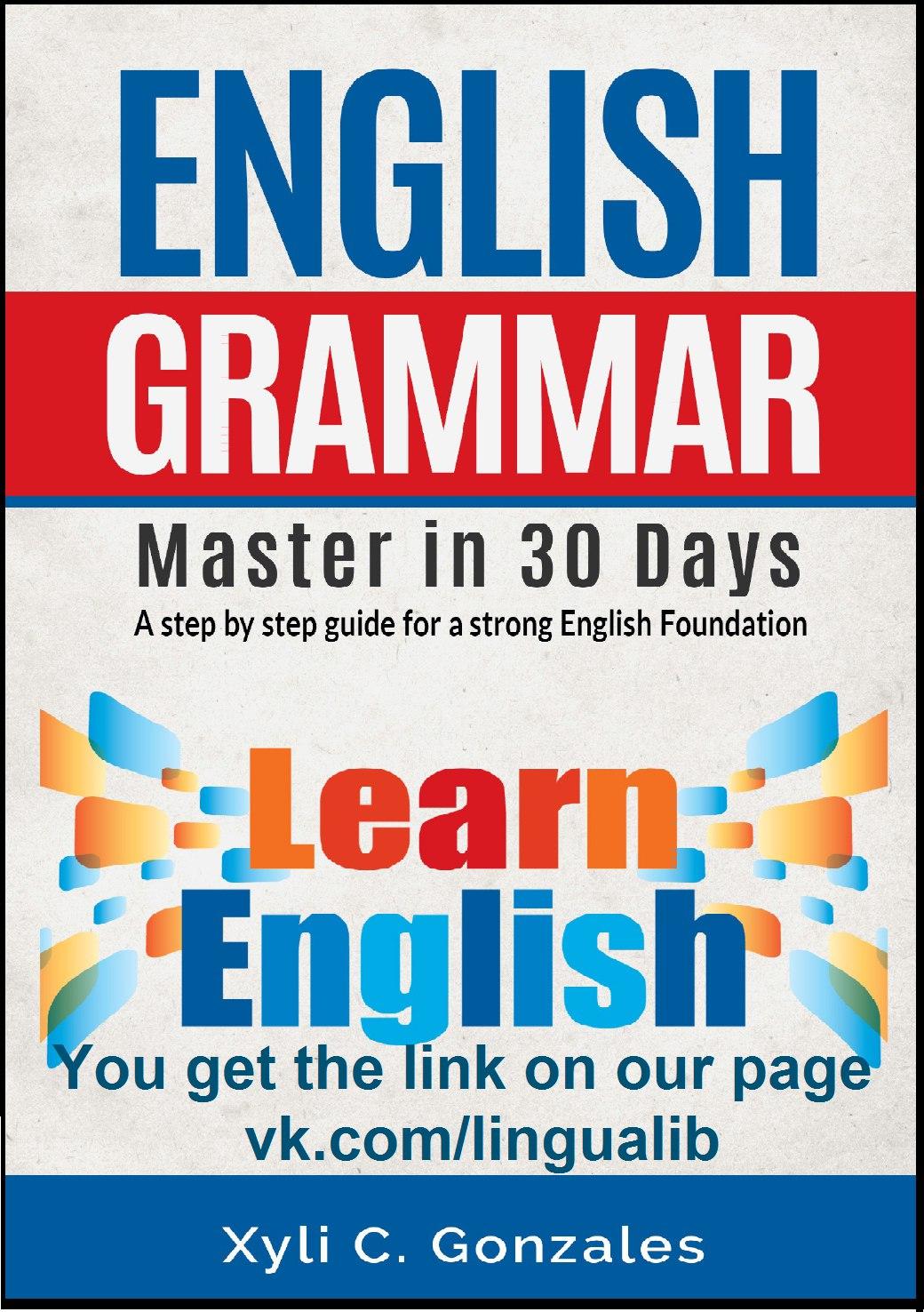 https://psv4.userapi.com/c834502/u243798239/docs/d8/f96ef75ffe39/English_Grammar_Master_in_30_Days_final_-_facebook_com_LinguaLIB.pdf?extra=fHWLRYpUnW7JNBRp5n3rw68xUdQF805X6YpTzWjbMB51yK4ShabTGPcPZlexE5Qj9ie7-2JAVuSL3xzrifAewWh7uL0sW5Fi3RzE7QWMtjLtlHqezb1wKCvY1x3w2yvIElGETpP9hsDp7aoFFA&dl=1
