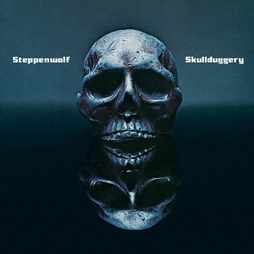 Steppenwolf альбом Skullduggery