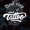 Don't Stop Ink Tattoo | тату Нижний Новгород