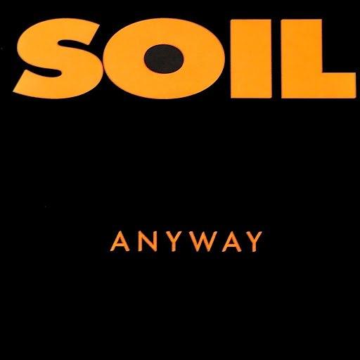 Soil альбом Anyway