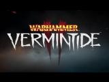 Warhammer: Vermintide 2 — анонсирующий трейлер