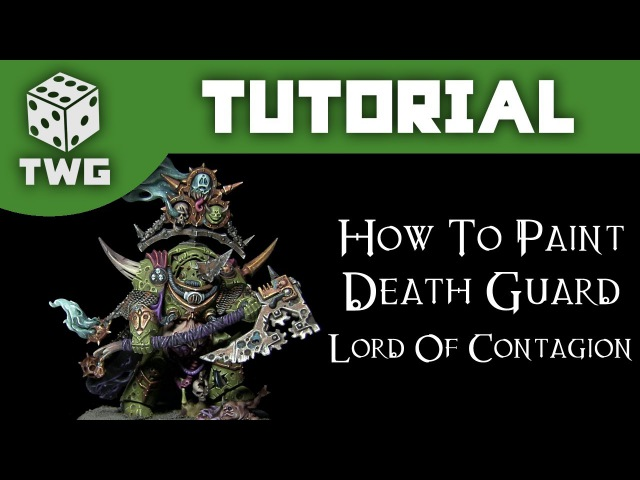 How To Paint A Death Guard Lord of Contagion - Warhammer 40k Tutorial
