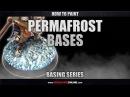Как покрасить подставку Многолетняя мерзлота (How to Paint Permafrost Bases)