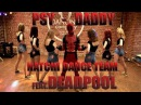 PSY - DADDY(feat. CL of 2NE1) DANCE COVER BY NATCHI feat. DEADPOOL