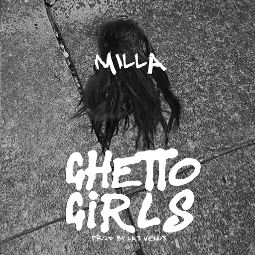 Milla альбом Ghetto Girls