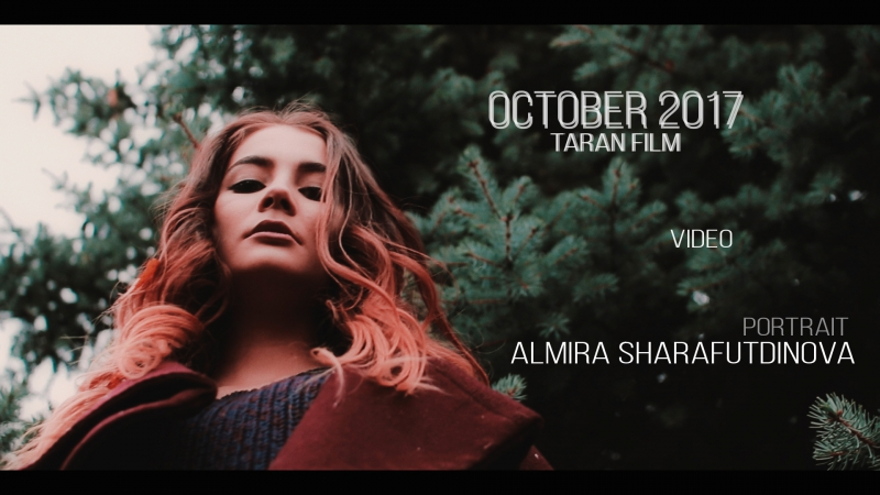 Taran Film / October 2017 / Almira Sharafutdinova