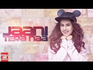 JAANI TERA NAA (Full Video) - SUNANDA SHARMA - New Punjabi Songs 2017 - AMAR AUDIO
