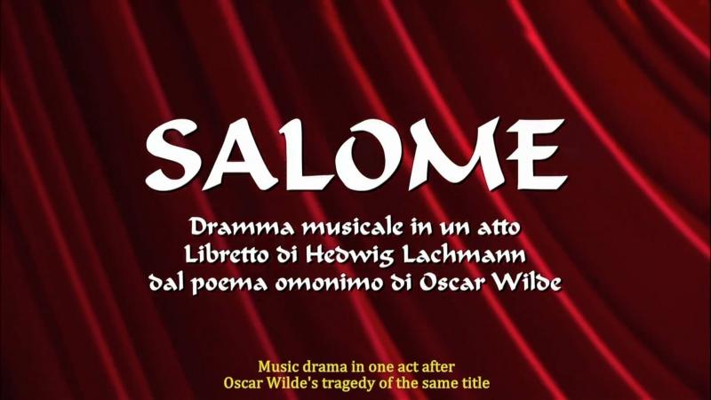 Richard Strauss - Salome / Саломея (Bologna, 2010) eng.sub.