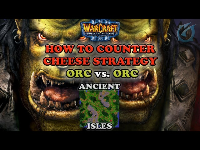 Grubby | Warcraft 3 The Frozen Throne | Orc v Orc - How to Counter Cheese Strategy - Ancient Isles
