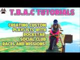 MAKING CUSTOM PLAYISTS  GTA Online  Rockstar Social Club Races  T.B.A.C Tutorials