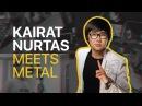 Қайрат Нұртас - Байқа Кайрат Нуртас - Байка кавер Kayrat Nurtas - Bayka metal cover by METAWAVES