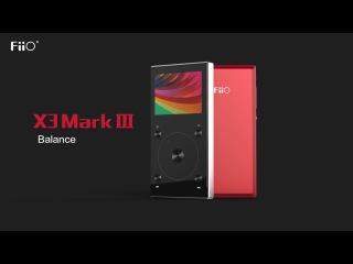 Appearance showing video of FiiO X3 Mark III (with Balanced Output + Dual DACs)