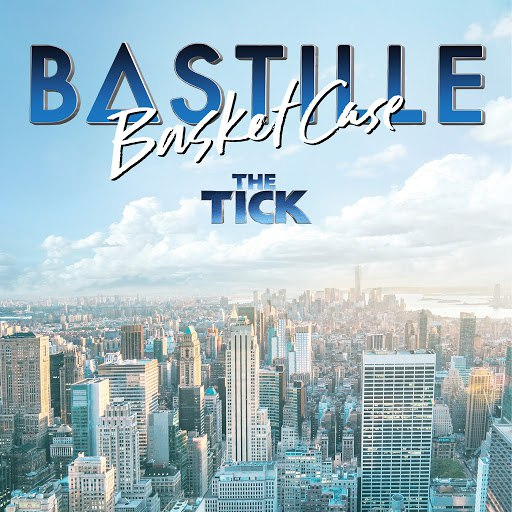 Bastille альбом Basket Case (From 'The Tick' TV Series)
