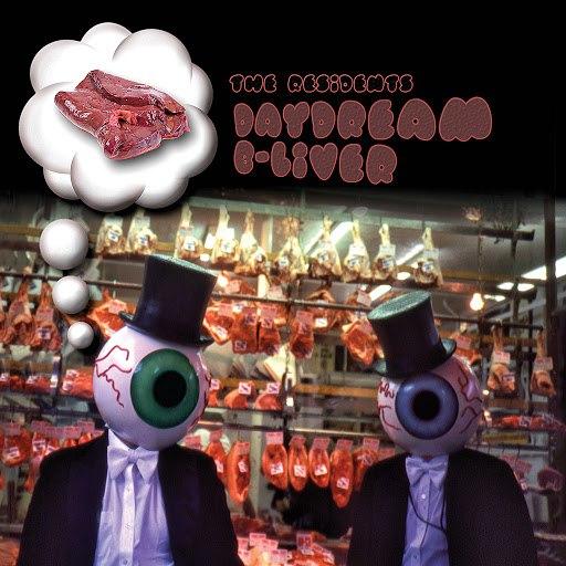 The Residents альбом Daydream B-Liver