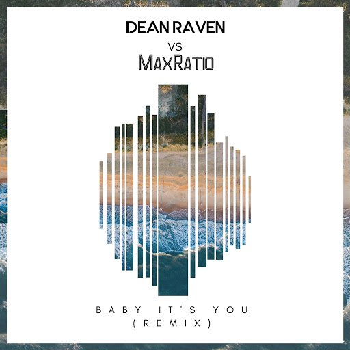 Dean Raven альбом Baby It's You (feat. MaxRatio)
