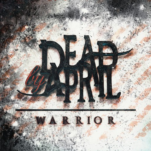 Dead By April альбом Warrior