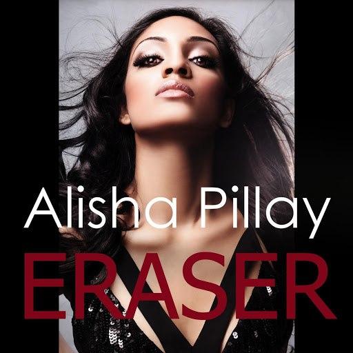 Alisha Pillay альбом Eraser