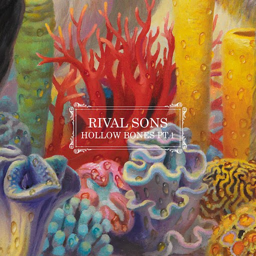 Rival Sons альбом Hollow Bones Pt. 1