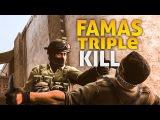 FAMAS TRIPLE KILL