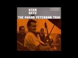 Stan Getz &amp the Oscar Peterson Trio ( Full Album )
