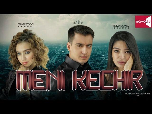 Meni kechir (uzbek kino) | Мени кечир (узбек кино)