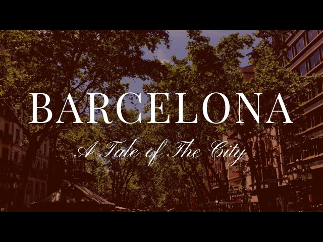 BARCELONA   A Tale of the City