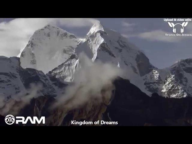 RAM - Kingdom of Dreams ★★★【MUSIC VIDEO TranceOnJeroen edit】★★★