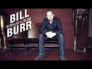 Билл Бёрр: Все вы, люди, одинаковые/ Bill Burr: You People Are All The Same, 2012