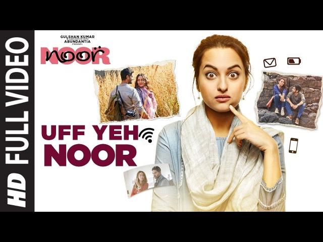 Uff Yeh Noor Full Video Song | Sonakshi Sinha | Amaal Mallik, Armaan Malik | T-Series