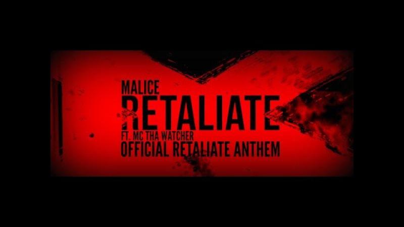 Malice Ft. Tha Watcher - Retaliate (Official Retaliate 2017 Anthem) [GBD210]