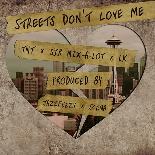 TNT альбом Streets Don't Love Me (feat. Sir Mix-A-Lot & LK)