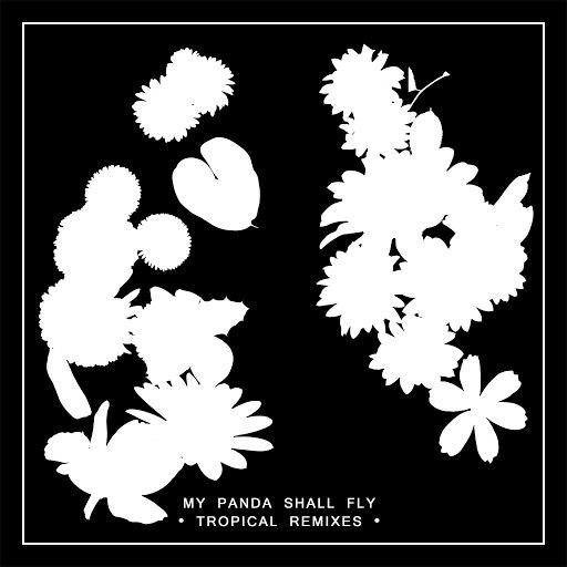 My Panda Shall Fly альбом Tropical Remixes EP