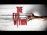 ПРОХОЖДЕНИЕ The Evil Within