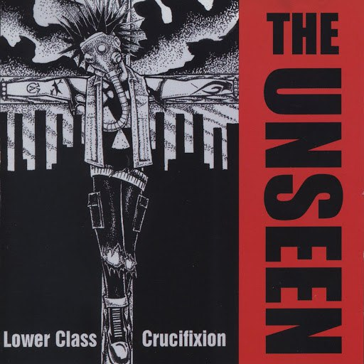 The Unseen альбом Lower Class Crucifixion