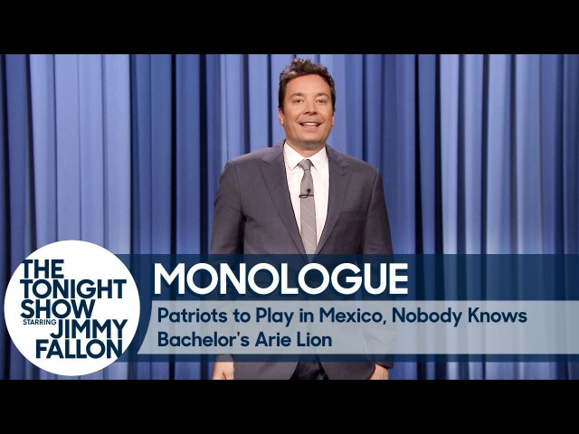 Patriots to Play in Mexico, Nobody Knows Bachelor's Arie Lion - Monologue